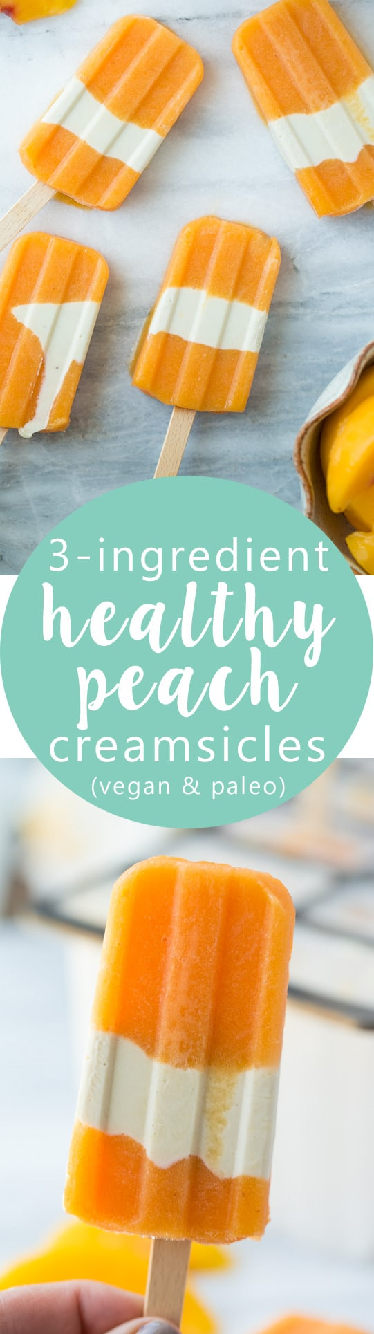 3-Ingredient Healthy Peach Creamsicles! So easy to make and perfect for a healthy summer treat!